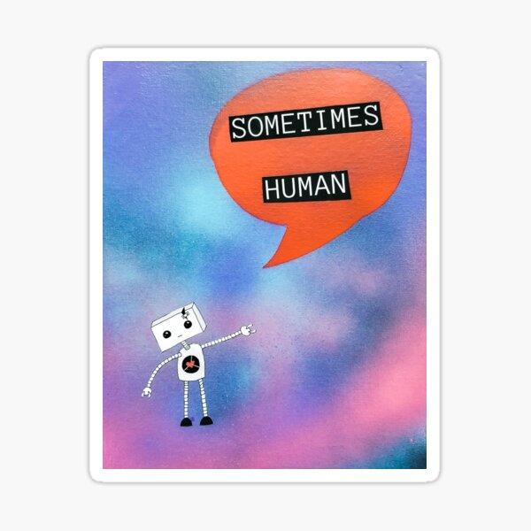 Purple Sometimes Human Sticker