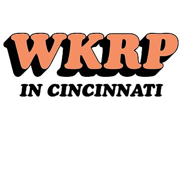 WKRP...Cincinnati by TeasandMore