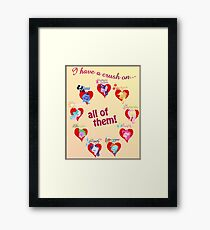 I have a crush on... all of them! - Poster Framed Print