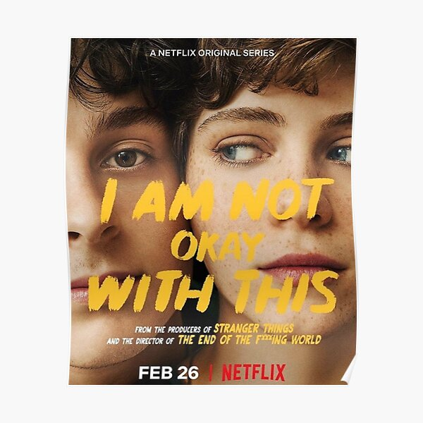 I Am Not Okay With This - Netflix Poster