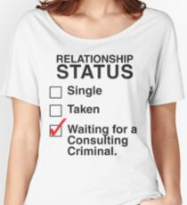 WAITING FOR A CONSULTING CRIMINAL Women's Relaxed Fit T-Shirt