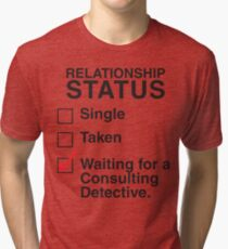 SINGLE TAKEN WAITING FOR A CONSULTING DETECTIVE Tri-blend T-Shirt