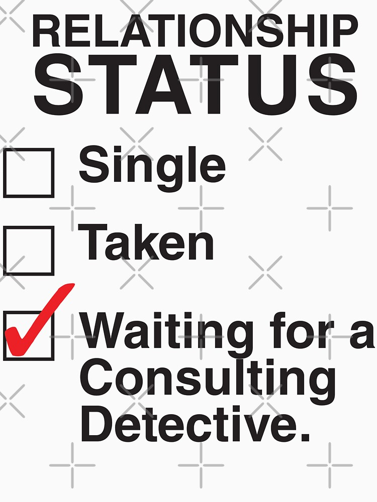 SINGLE TAKEN WAITING FOR A CONSULTING DETECTIVE | Women's T-Shirt