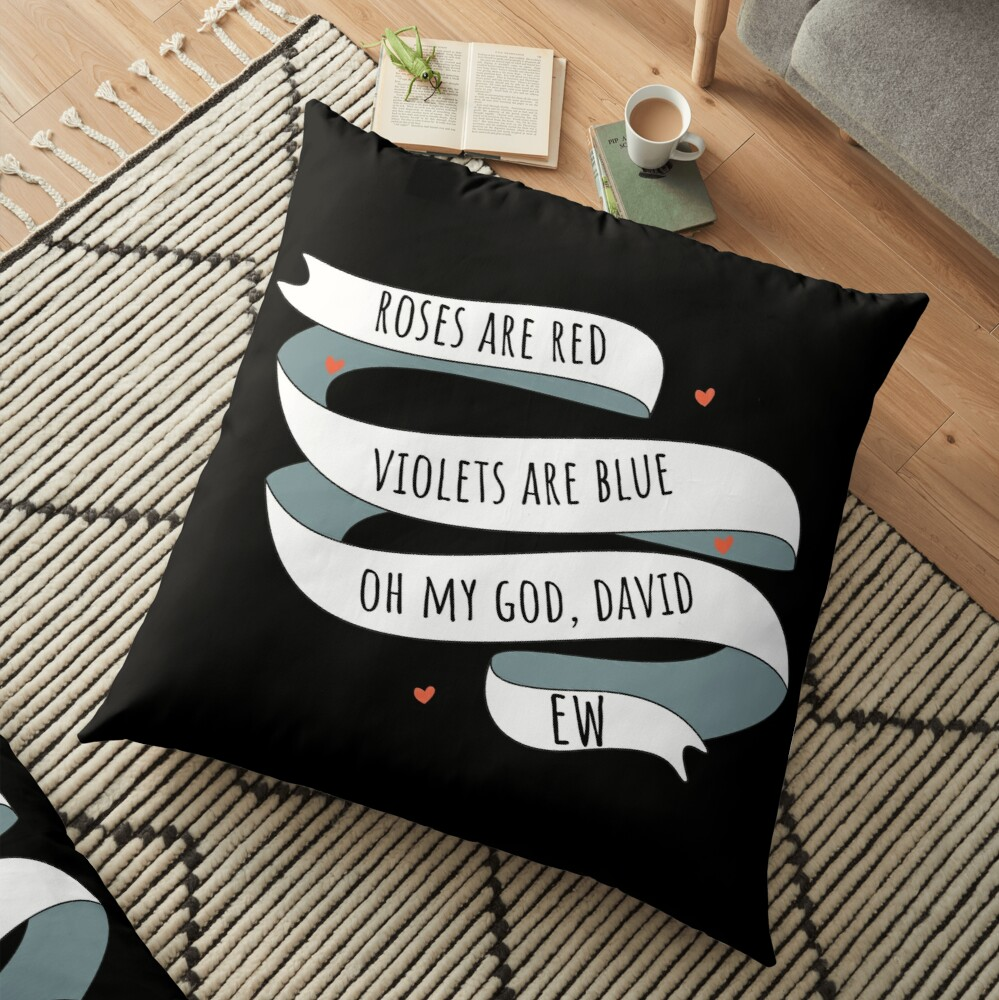 Roses are Red, Schitt's Creek Style. Roses are Red, Violets are Blue, Oh My God David, EW! Floor Pillow