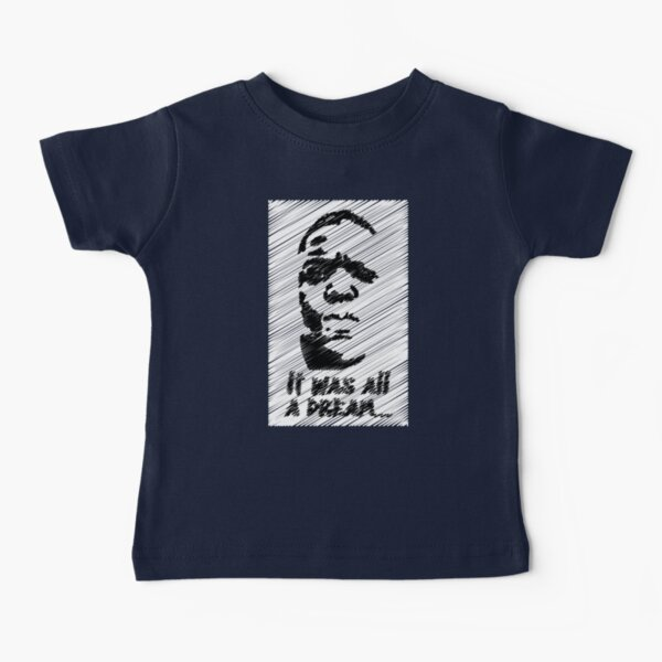It was all a dream (Notorious BIG) Baby T-Shirt