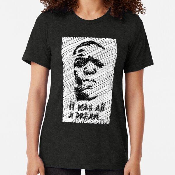 It was all a dream (Notorious BIG) Tri-blend T-Shirt