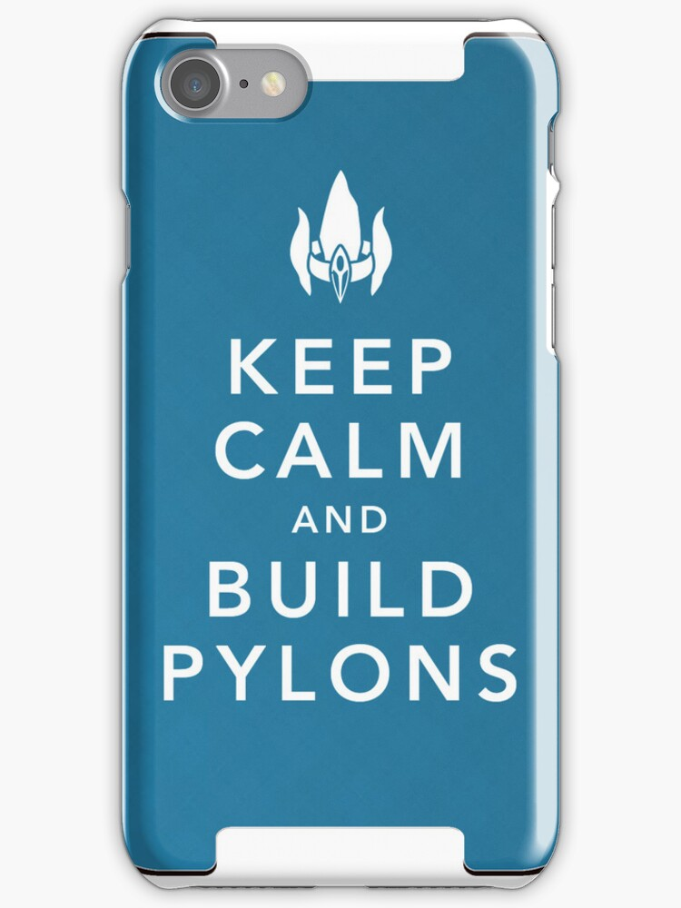 Keep Calm and Build Pylons! by nickwho