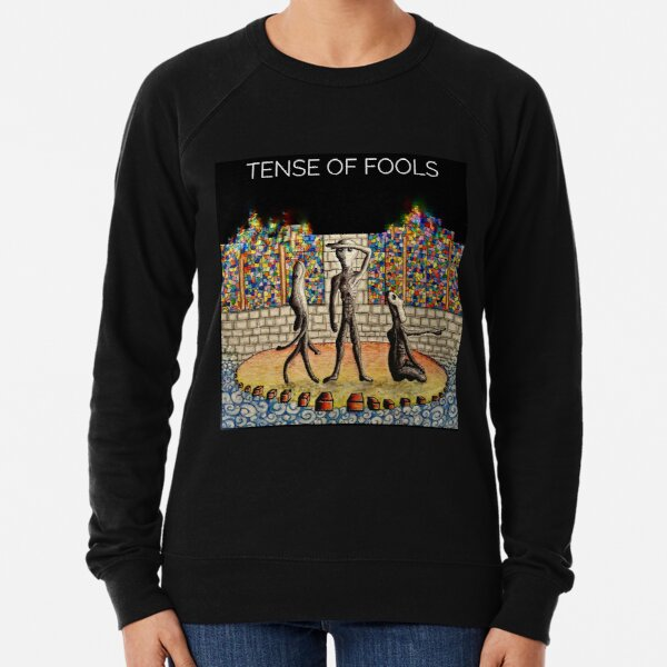 Tense of Fools T-shirt (3) Sweatshirt léger