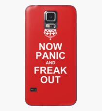 now panic and freak out Case/Skin for Samsung Galaxy