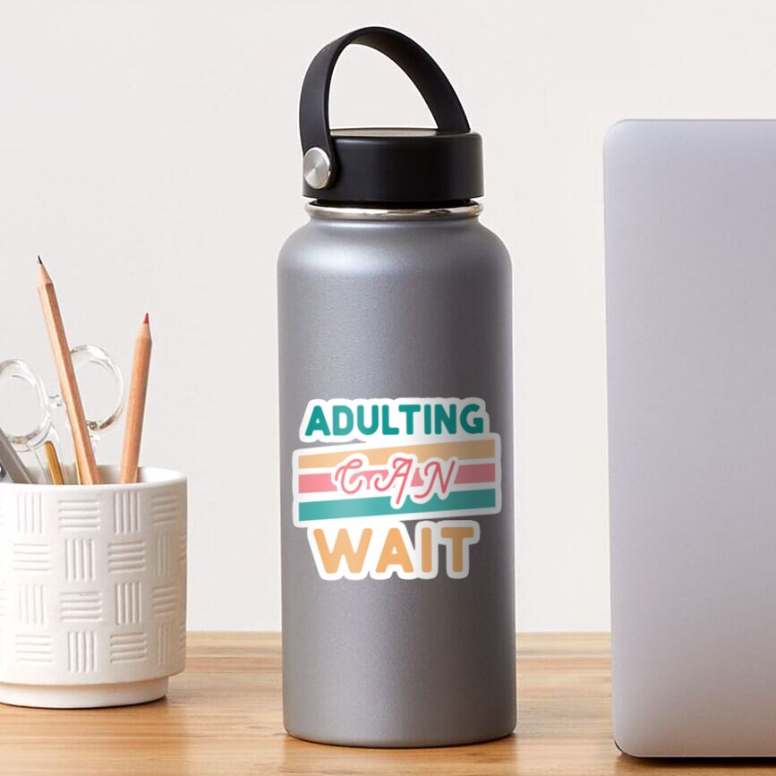 Adulting Can Wait-- Retro Weekend Vibe Sticker