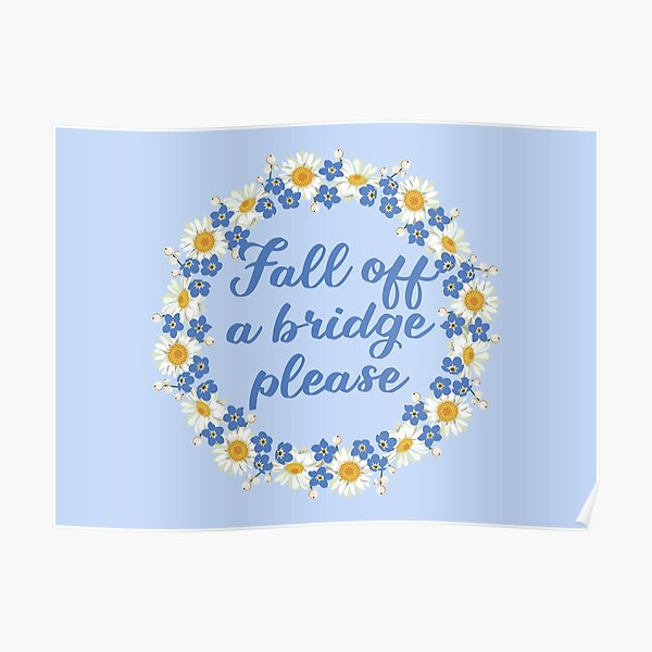 Fall Off a Bridge Please Schitts Creek David Quote Poster