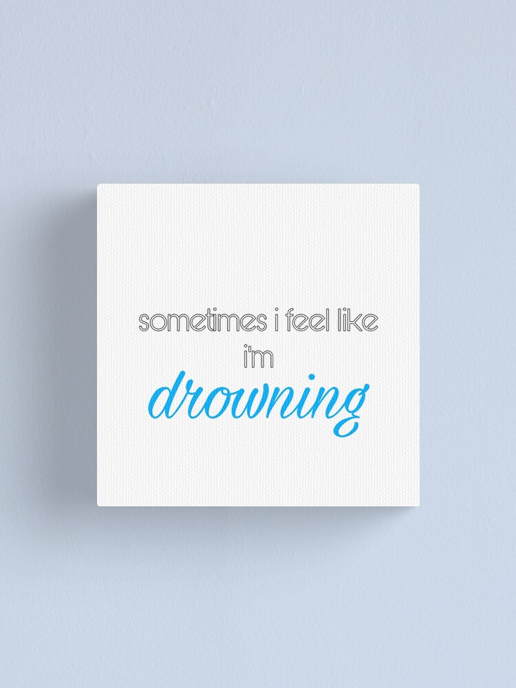 Alternate view of sometimes i feel like i'm drowning  Canvas Print