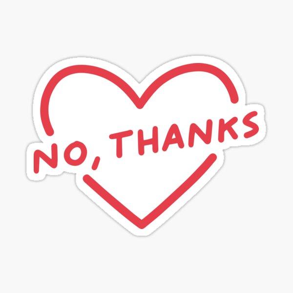 No Thanks Heart - Feminist Sticker