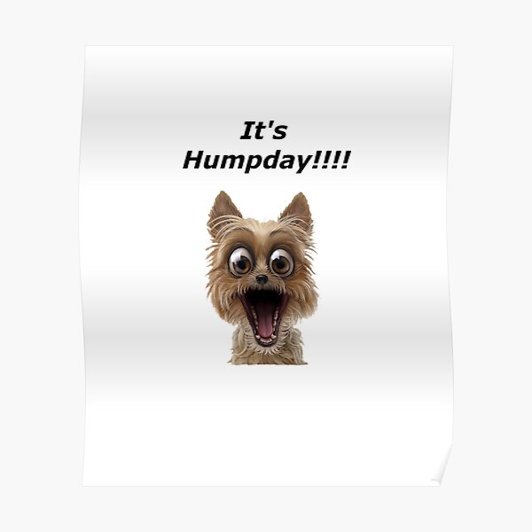 Humpday,Dog Lover, Surprise,Funny Dog,Gift, Humor Poster