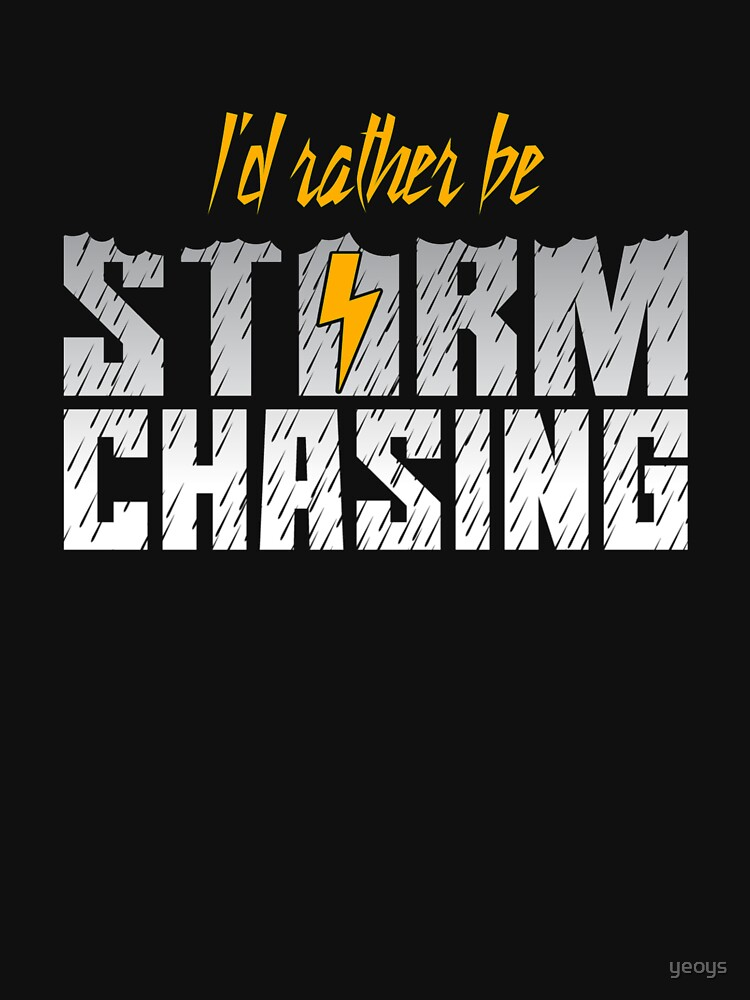 I'd Rather Be Storm Chasing - Tornado by yeoys