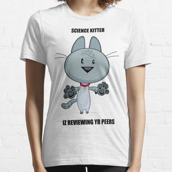Science Kitteh is reviewing your peers Essential T-Shirt