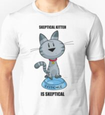 Skeptical Kitteh is Skeptical T-Shirt