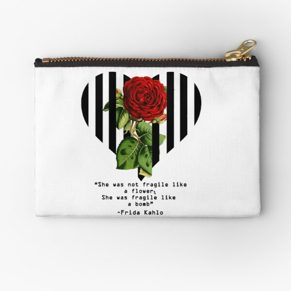 Frida Kahlo Quote- Not Fragile Like a Flower Zipper Pouch