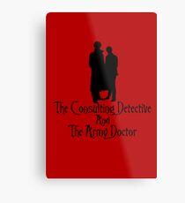 The Consulting Detective and His Army Doctor Metal Print