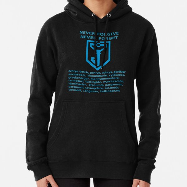 Never forgive, Never forget Pullover Hoodie