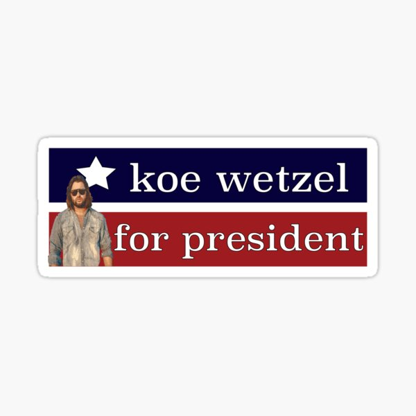 Koe Wetzel for President Sticker