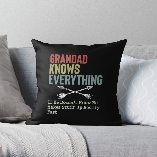 Grandad Knows Everything Throw Pillow