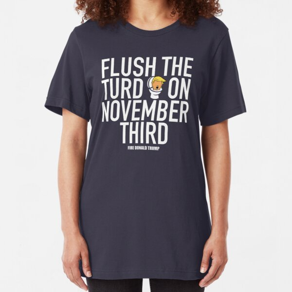 Flush The Turd On November Third! Slim Fit T-Shirt