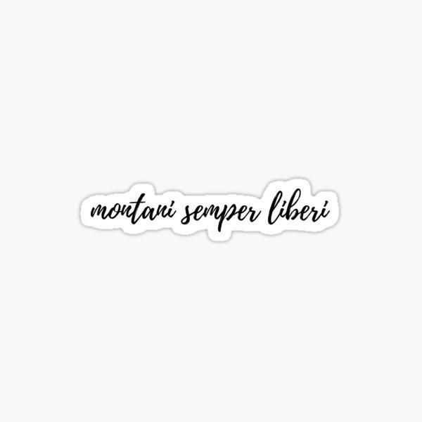 Montani Semper Liberi Sticker