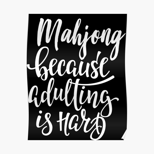 Mahjong Because Adulting Is Hard Poster