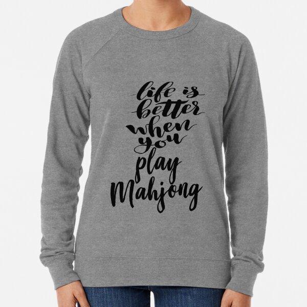 Life Is Better When You Play Mahjong Lightweight Sweatshirt