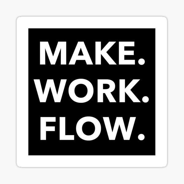 Make Work Flow - ServiceNow Sticker