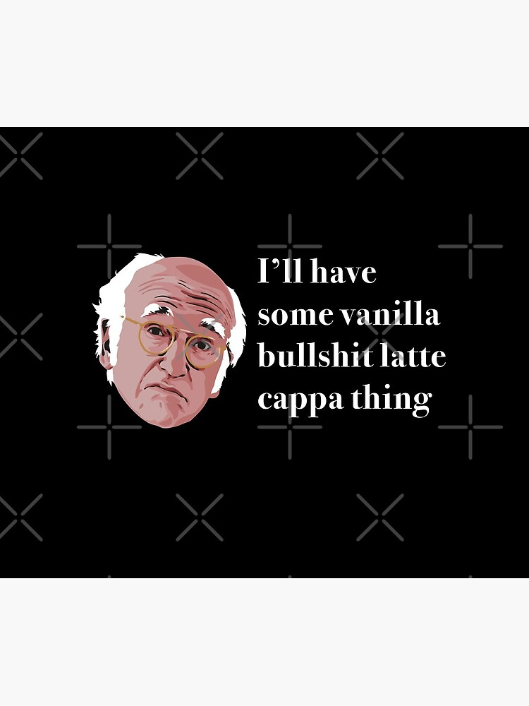 I'll have some vanilla bullsh*t latte cappa thing by Primotees