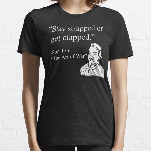 Stay Strapped Or Get Clapped Essential T-Shirt