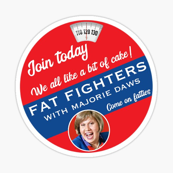 Majorie Daws Fat Fighters - Little Britain - Fatty Gifts - Funny Fatties - Aprons Sticker