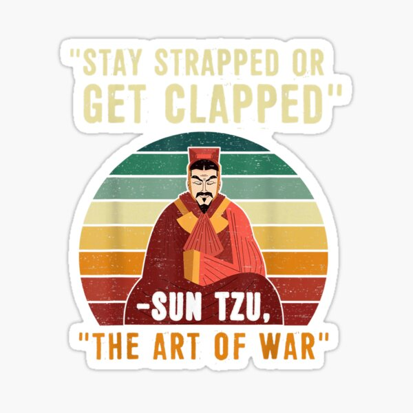 Stay Strapped Or Get Clapped Funny Vintage Quote Sticker