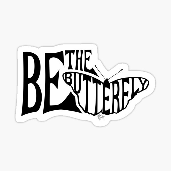 Be the Butterfly Sticker