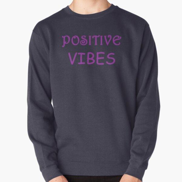 Positive Vibes Pullover Sweatshirt