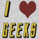 I Heart Geeks by melissagavin