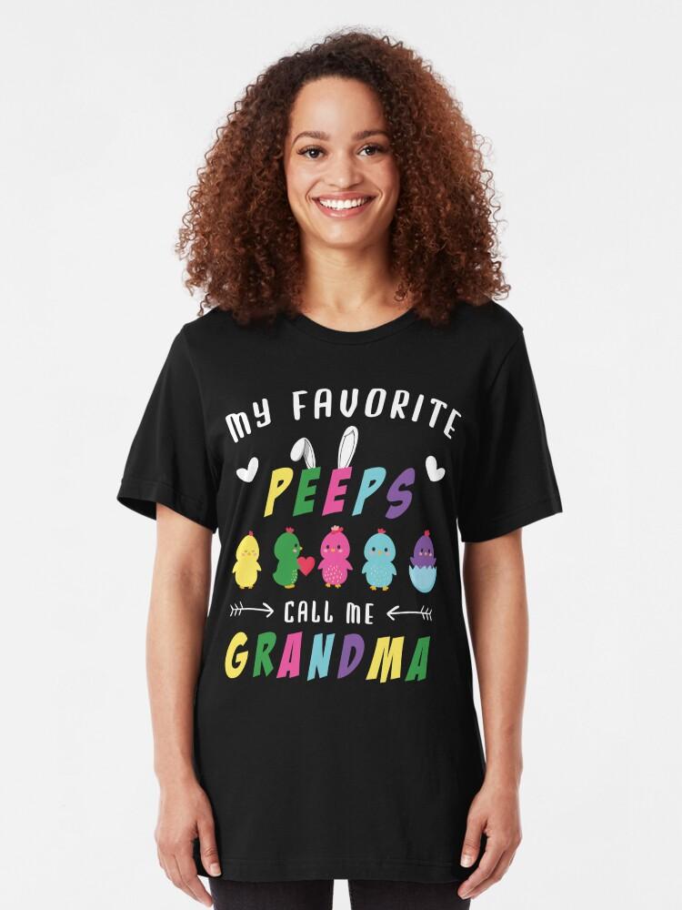 My Favorite Peep Call Me Grandma T-Shirt Happy Easter Day Slim Fit T-Shirt