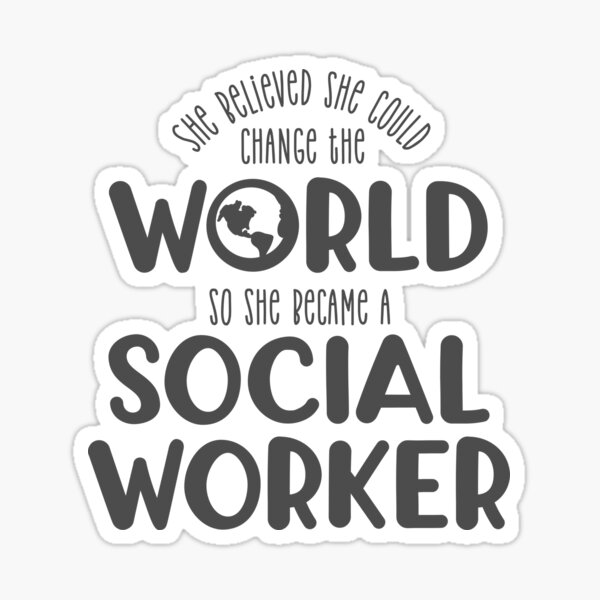 Social Worker - She believed she could change the world - Social worker svg - Social work shirt - #socialwork Sticker