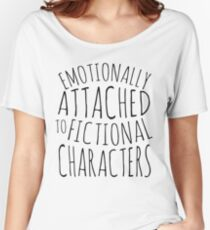 emotionally attached to fictional characters #black Women's Relaxed Fit T-Shirt