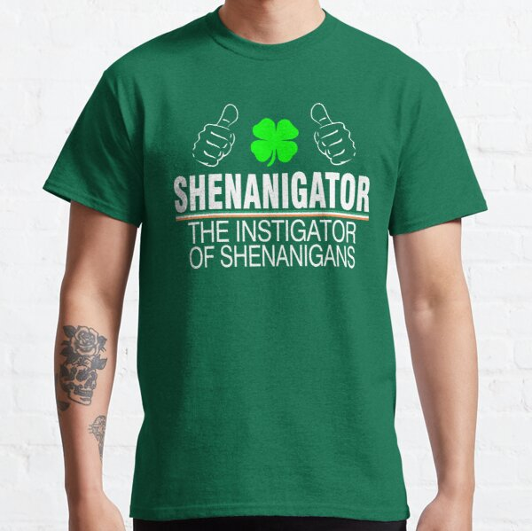 What on Earth Men/'s Shenanigator T-Shirt Tee Green Funny Shenanigans Shirt