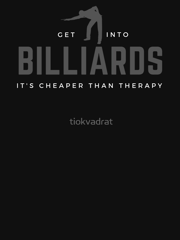 Get Into Billiards. It's Cheaper Than Therapy. Funny sports meme. Perfect gift for players, teams, coaches, fans. by tiokvadrat