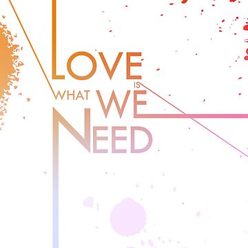 Love Is What We Need by MagicX