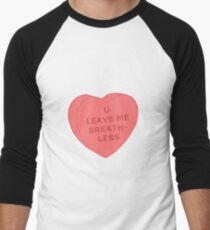 'U Leave Me Breathless' love heart Baseball ¾ Sleeve T-Shirt