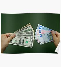 Man holding fanned out US dollars and Euro banknotes Poster