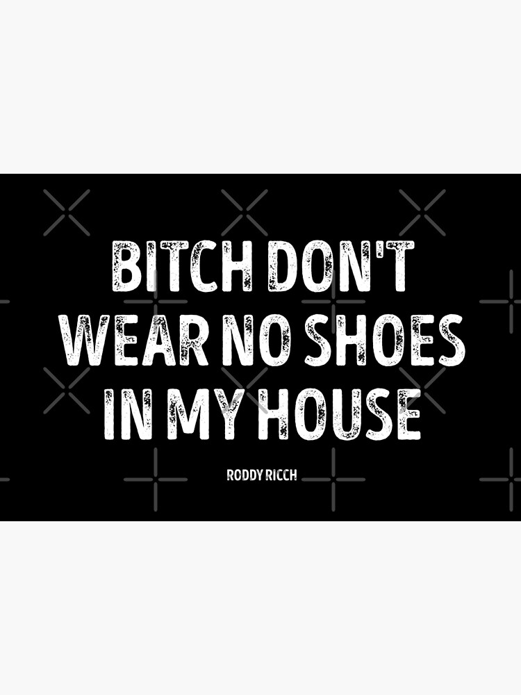 Bitch Dont Wear No Shoes In My House Rug by alexvoss