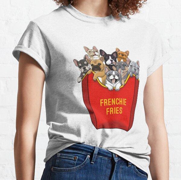 French Bulldog Frenchie Fries Classic T-Shirt