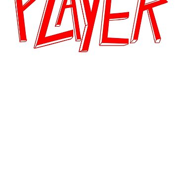 Player - Slayer Parody by TetrAggressive