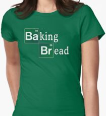 Baking Bread (Breaking Bad parody) - Classic Womens Fitted T-Shirt